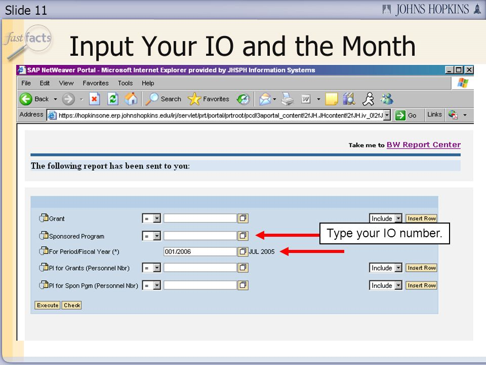 Slide 11 Input Your IO and the Month Type your IO number.