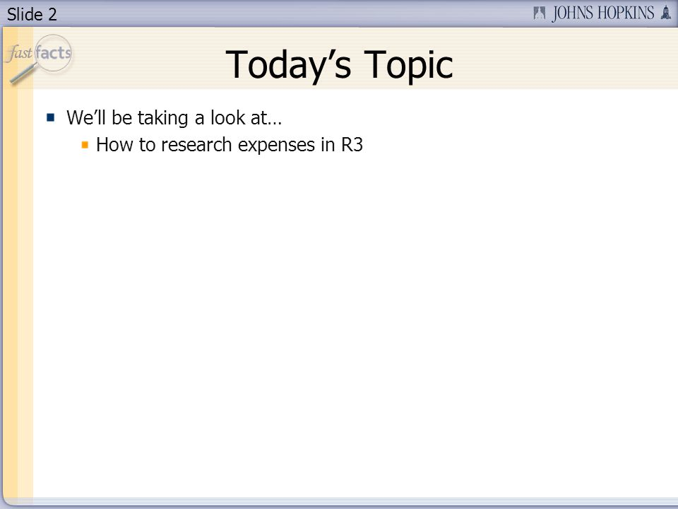 Slide 2 Todays Topic Well be taking a look at… How to research expenses in R3