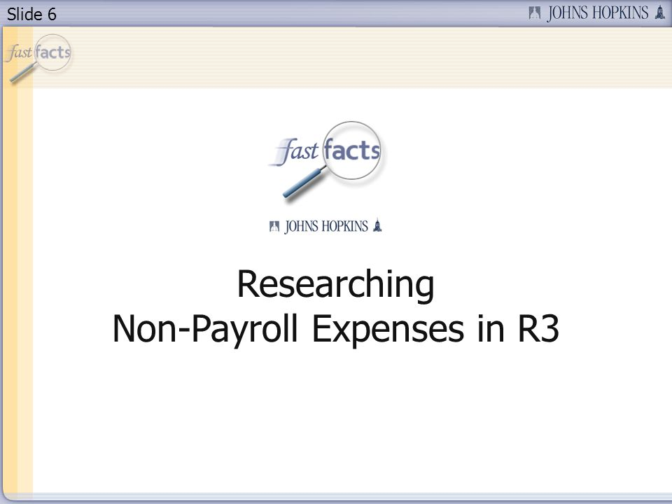 Slide 6 Researching Non-Payroll Expenses in R3