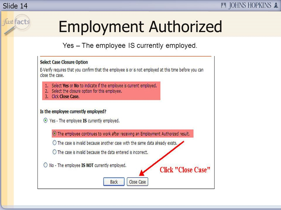 Slide 14 Employment Authorized Yes – The employee IS currently employed.