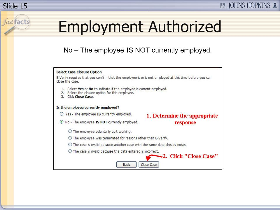 Slide 15 Employment Authorized No – The employee IS NOT currently employed.