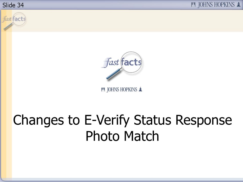 Slide 34 Changes to E-Verify Status Response Photo Match
