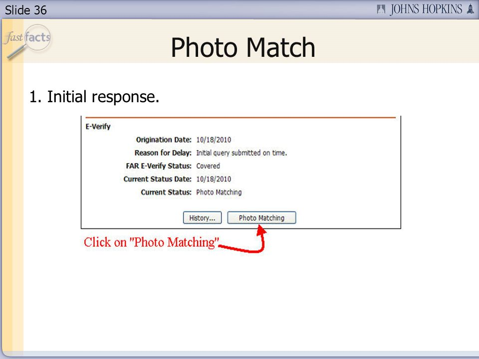 Slide 36 1. Initial response. Photo Match