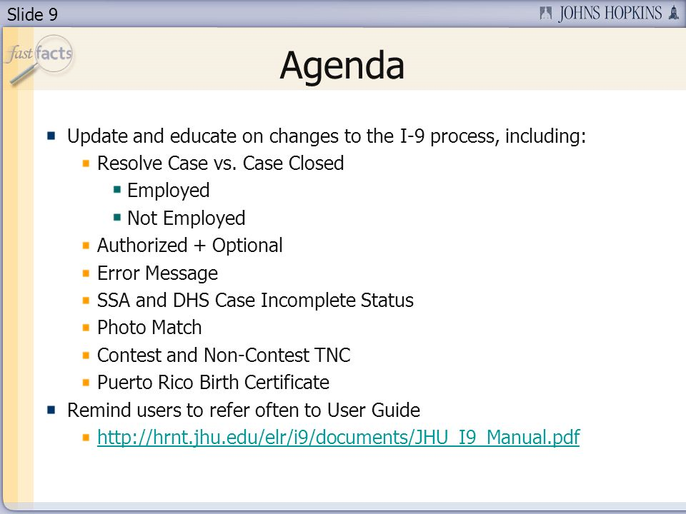 Slide 9 Agenda Update and educate on changes to the I-9 process, including: Resolve Case vs.