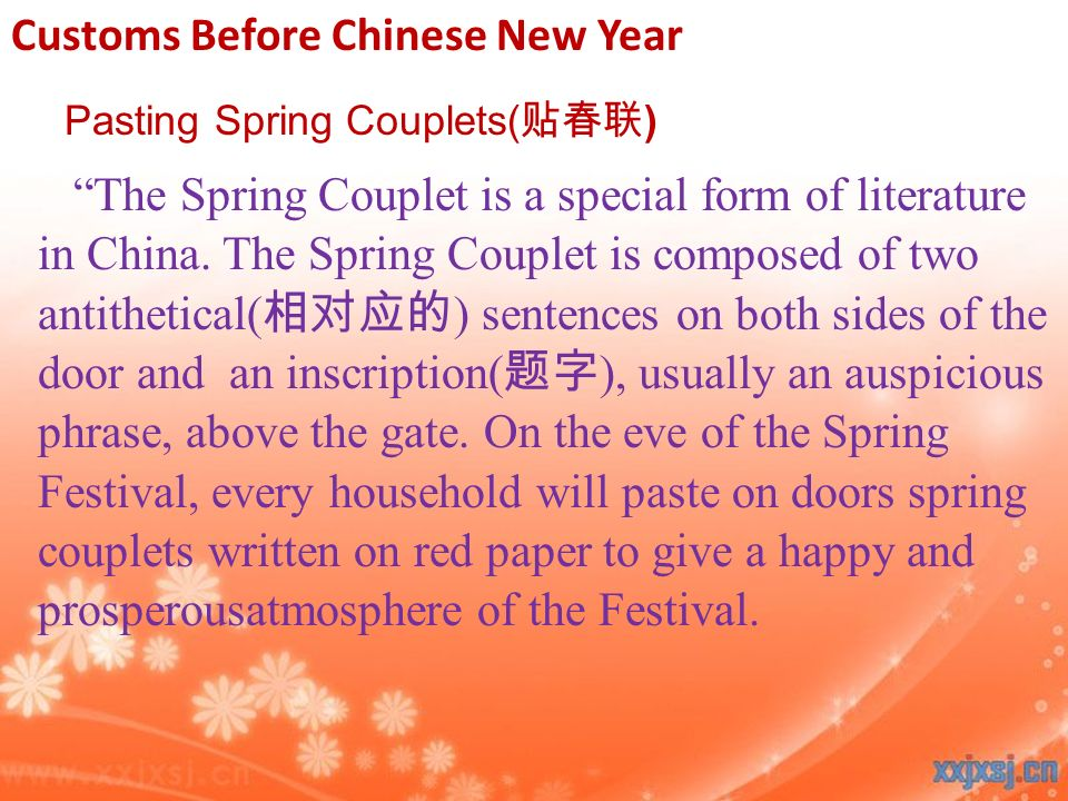 Pasting Spring Couplets( ) The Spring Couplet is a special form of literature in China.