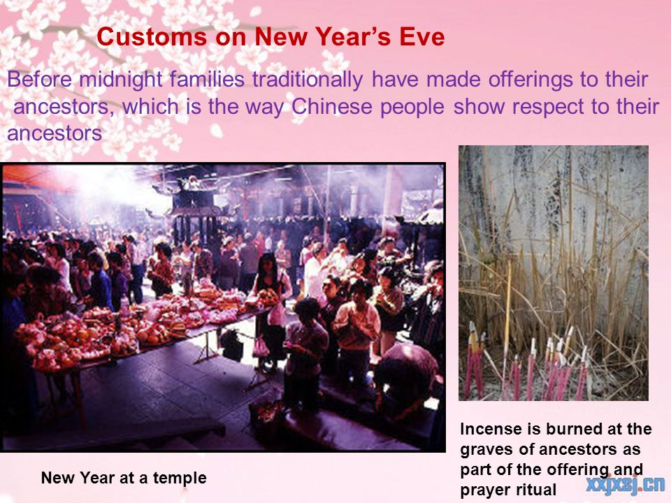 Before midnight families traditionally have made offerings to their ancestors, which is the way Chinese people show respect to their ancestors Incense is burned at the graves of ancestors as part of the offering and prayer ritual New Year at a temple Customs on New Years Eve