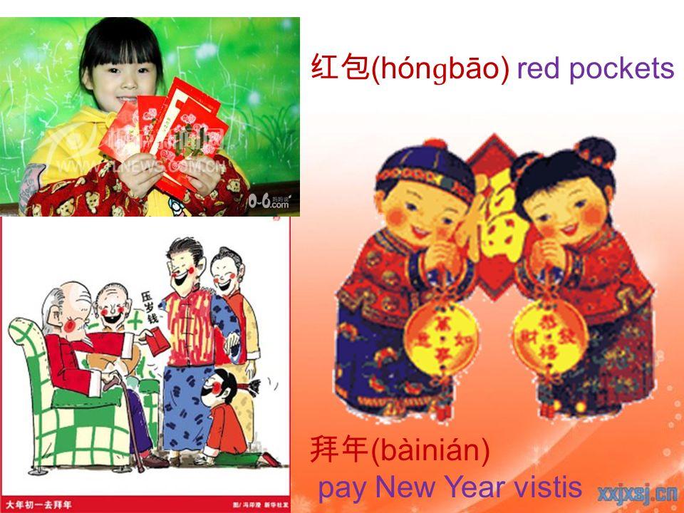 (hón ɡ bāo) red pockets (bàinián) pay New Year vistis