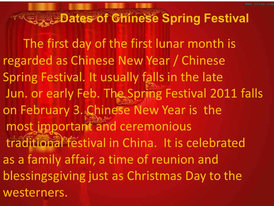 The first day of the first lunar month is regarded as Chinese New Year / Chinese Spring Festival.