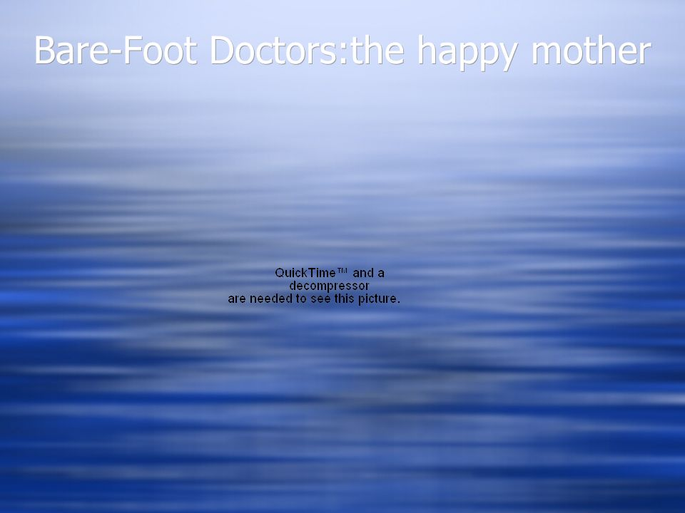 Bare-Foot Doctors:the happy mother