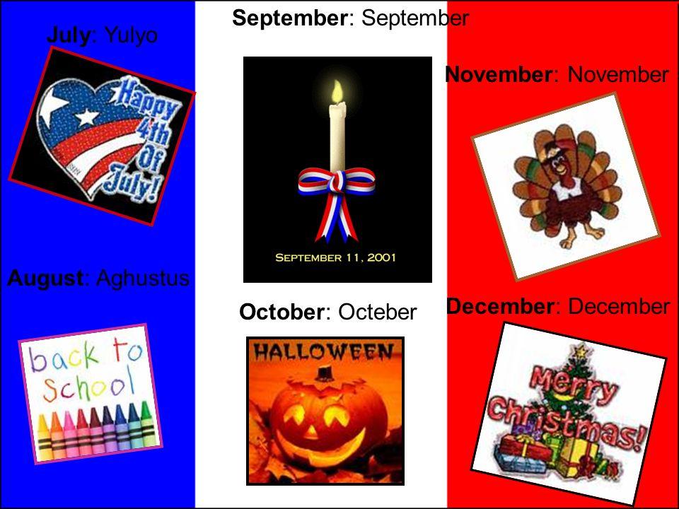 September: September October: Octeber July: Yulyo November: November December: December August: Aghustus