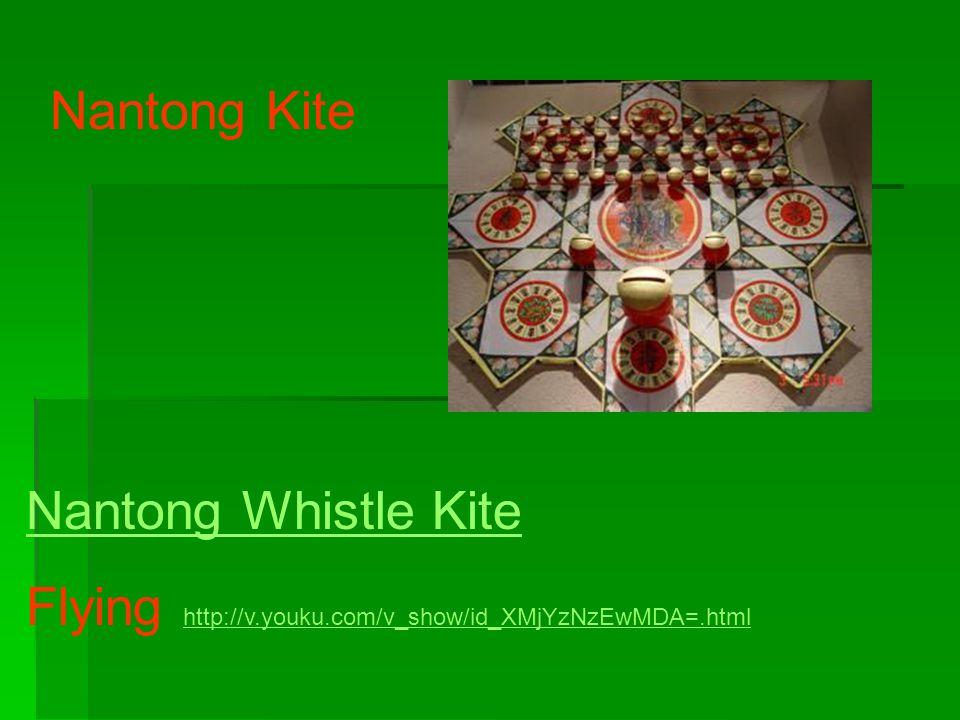 Nantong Kite Nantong Whistle Kite Flying http://v.youku.com/v_show/id_XMjYzNzEwMDA=.html http://v.youku.com/v_show/id_XMjYzNzEwMDA=.html