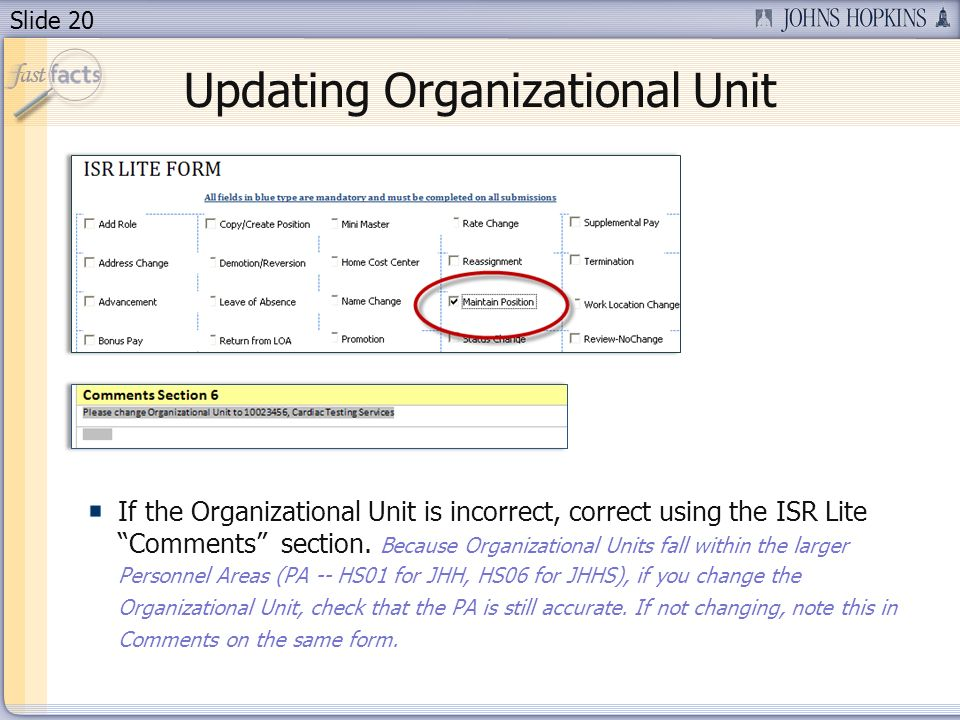 Slide 20 If the Organizational Unit is incorrect, correct using the ISR Lite Comments section.
