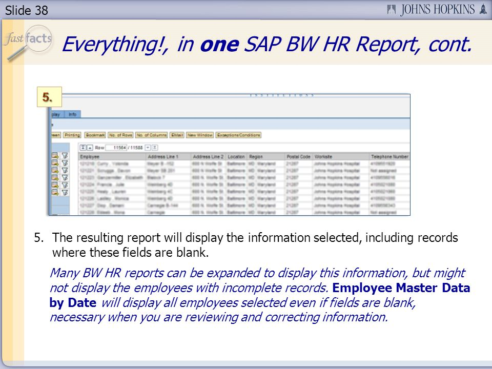 Slide 38 5.The resulting report will display the information selected, including records where these fields are blank.