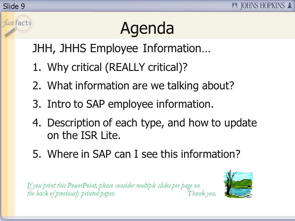Slide 9 JHH, JHHS Employee Information… 1.Why critical (REALLY critical).