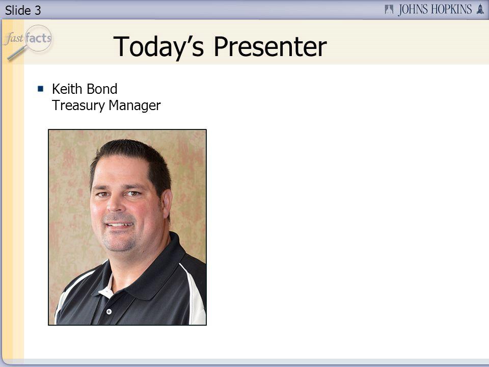 Slide 3 Todays Presenter Keith Bond Treasury Manager
