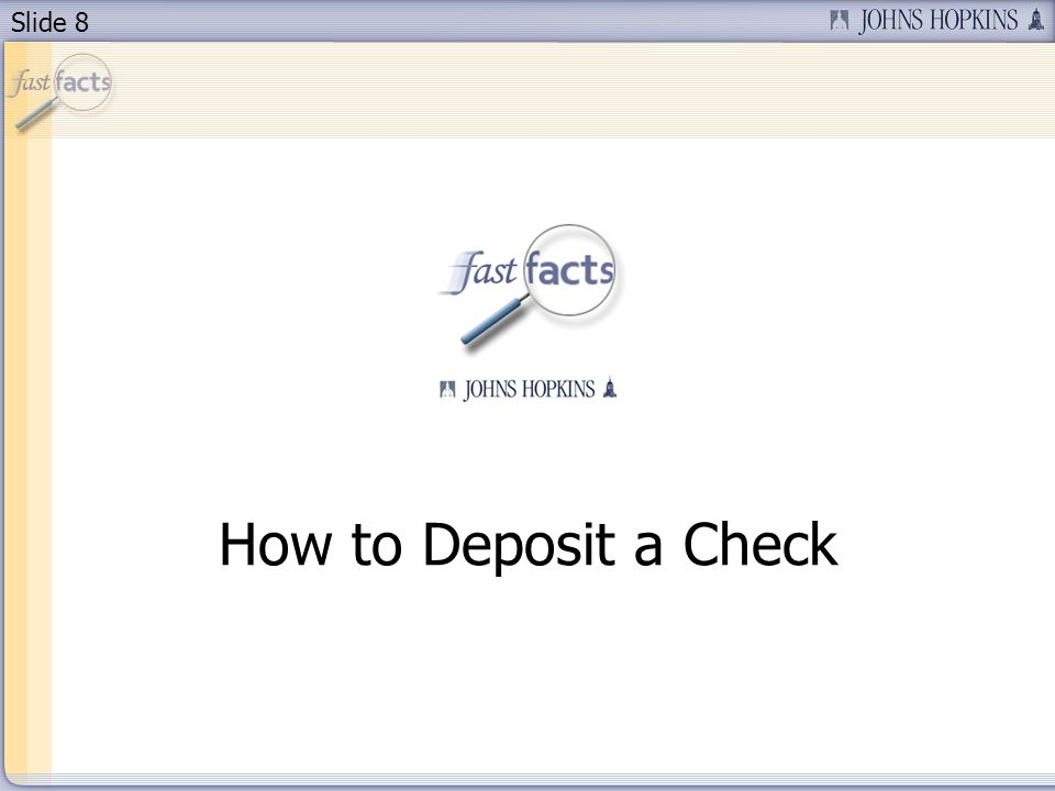 Slide 8 How to Deposit a Check