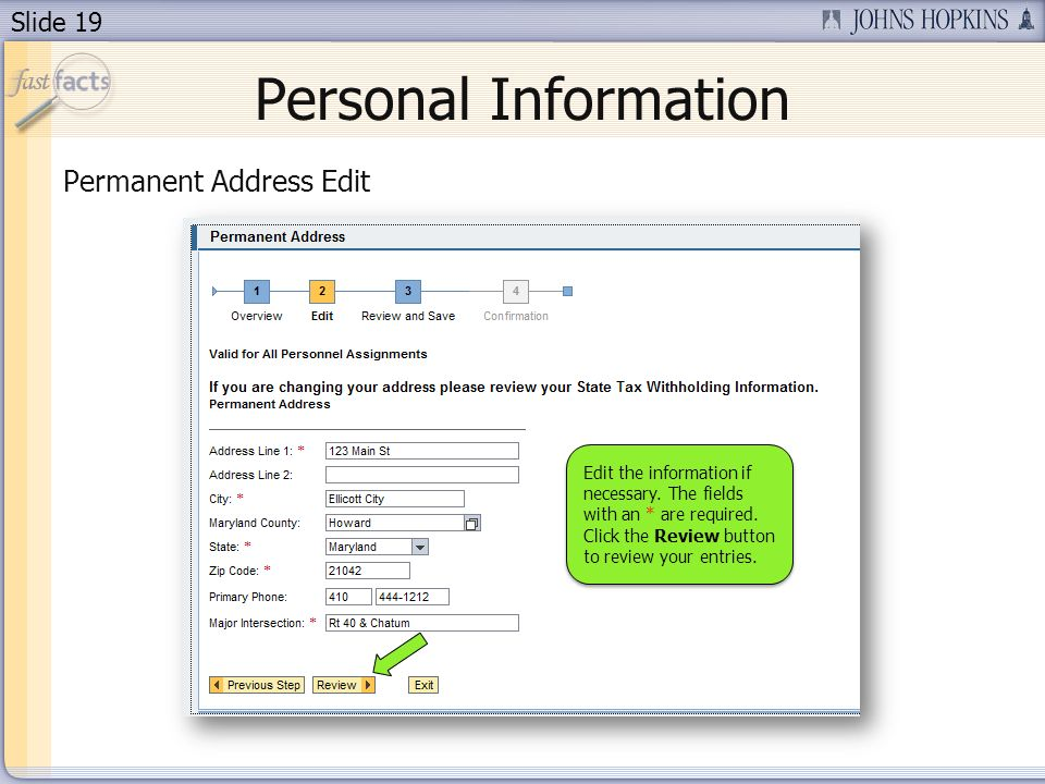 Slide 19 Personal Information Permanent Address Edit Edit the information if necessary. The fields with an * are required. Click the Review button to