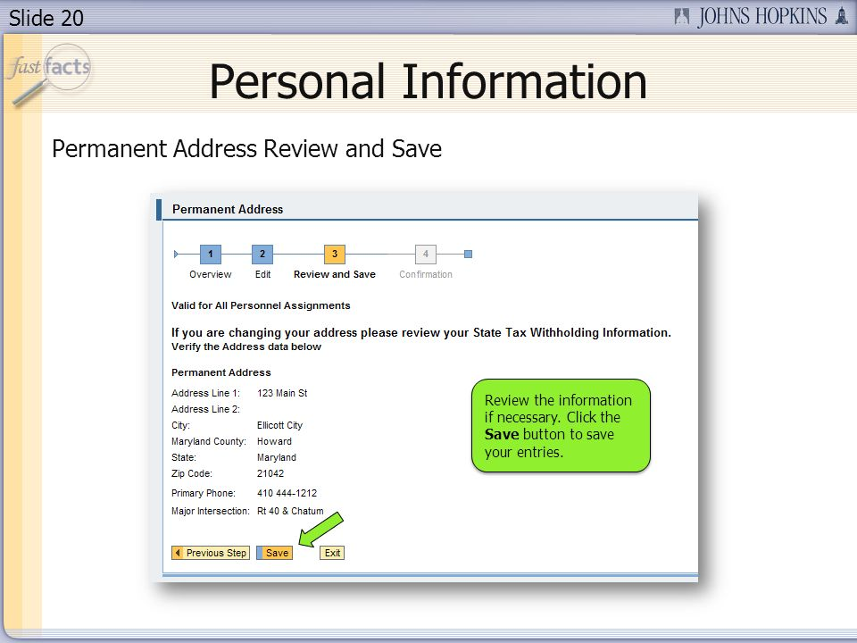 Slide 20 Personal Information Permanent Address Review and Save Review the information if necessary.