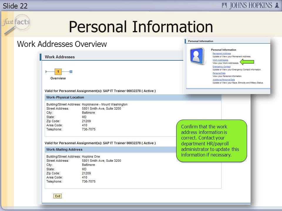 Slide 22 Personal Information Work Addresses Overview Confirm that the work address information is correct.