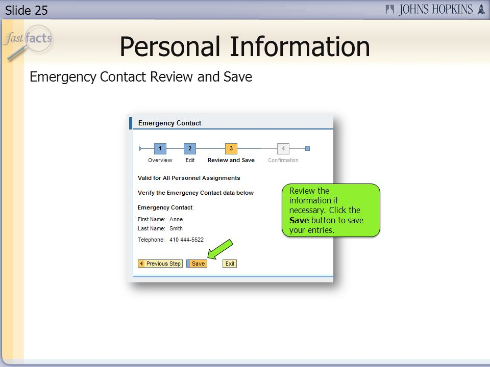 Slide 25 Personal Information Emergency Contact Review and Save Review the information if necessary.