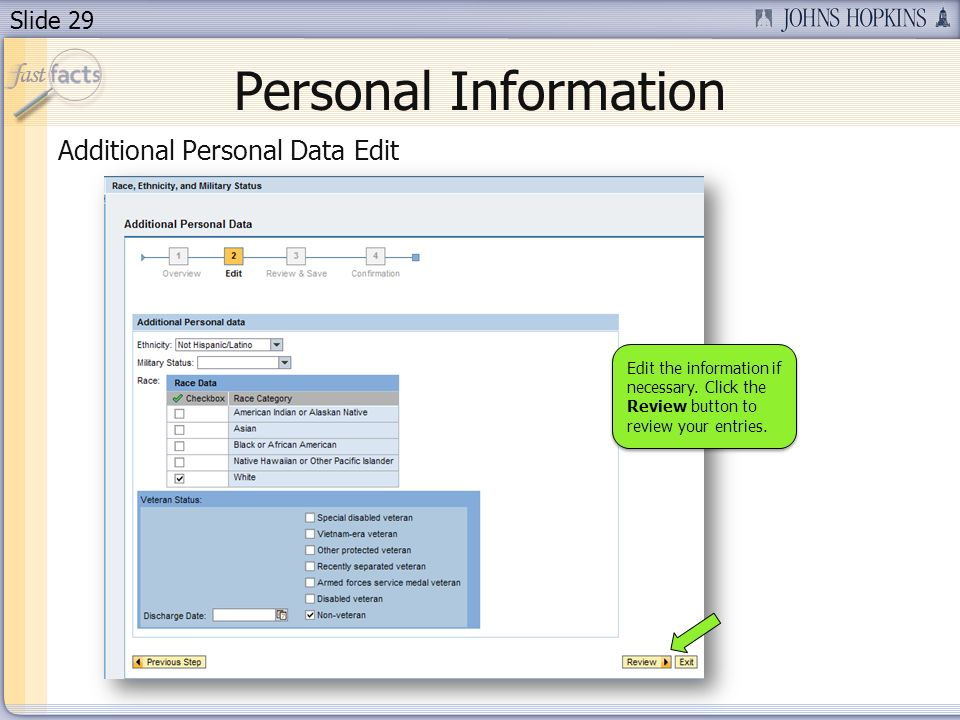 Slide 29 Personal Information Additional Personal Data Edit Edit the information if necessary. Click the Review button to review your entries.