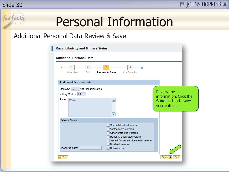 Slide 30 Personal Information Additional Personal Data Review & Save Review the information. Click the Save button to save your entries.