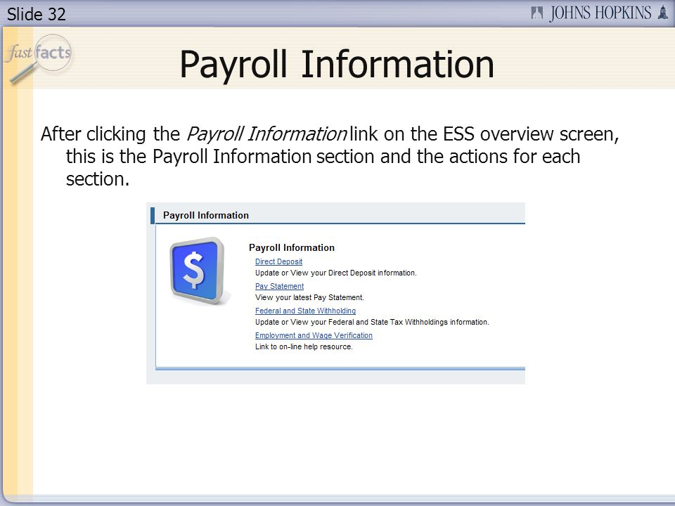 Slide 32 Payroll Information After clicking the Payroll Information link on the ESS overview screen, this is the Payroll Information section and the actions for each section.
