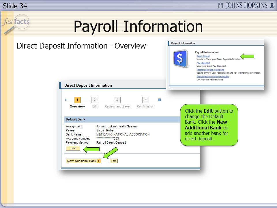 Slide 34 Payroll Information Direct Deposit Information - Overview Click the Edit button to change the Default Bank.