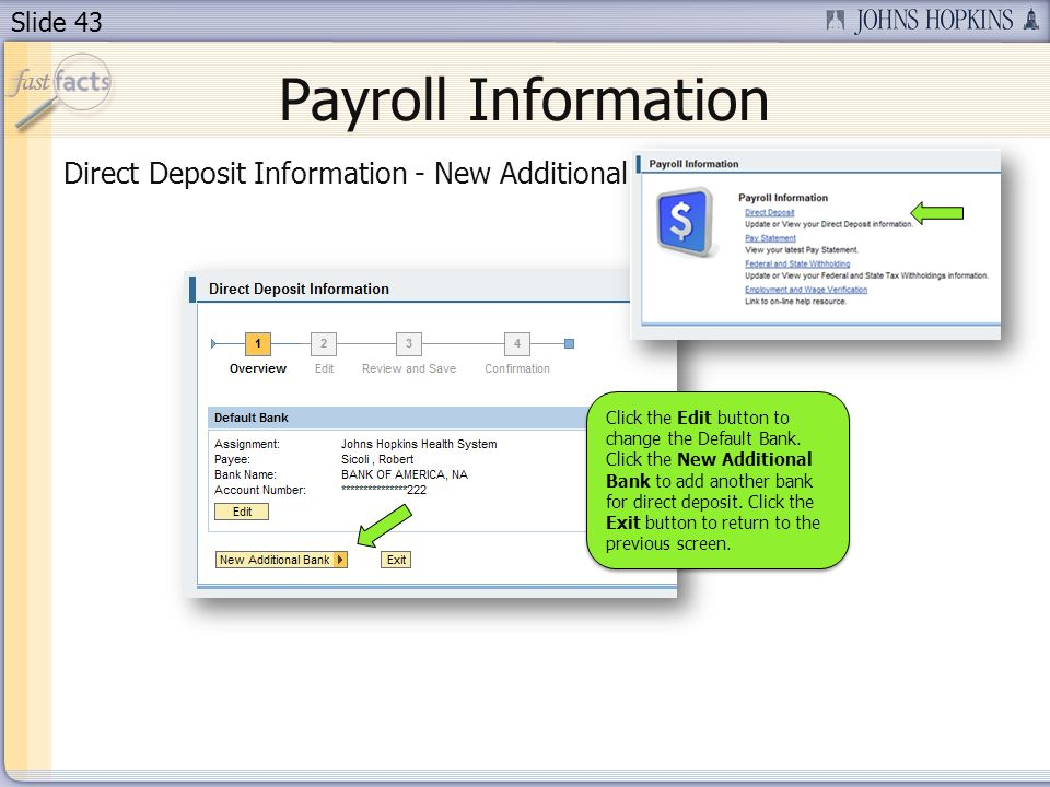 Slide 43 Payroll Information Direct Deposit Information - New Additional Bank - Overview Click the Edit button to change the Default Bank.