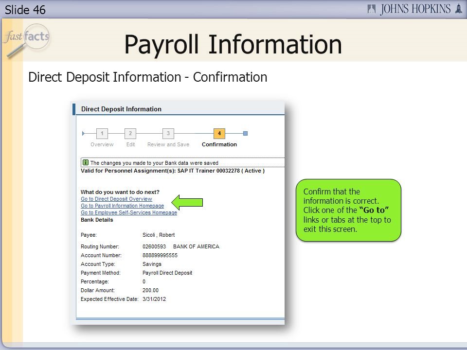 Slide 46 Payroll Information Direct Deposit Information - Confirmation Confirm that the information is correct.