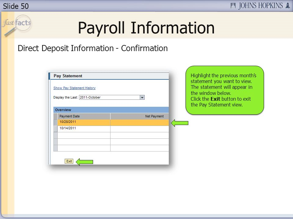 Slide 50 Payroll Information Direct Deposit Information - Confirmation Highlight the previous months statement you want to view. The statement will ap