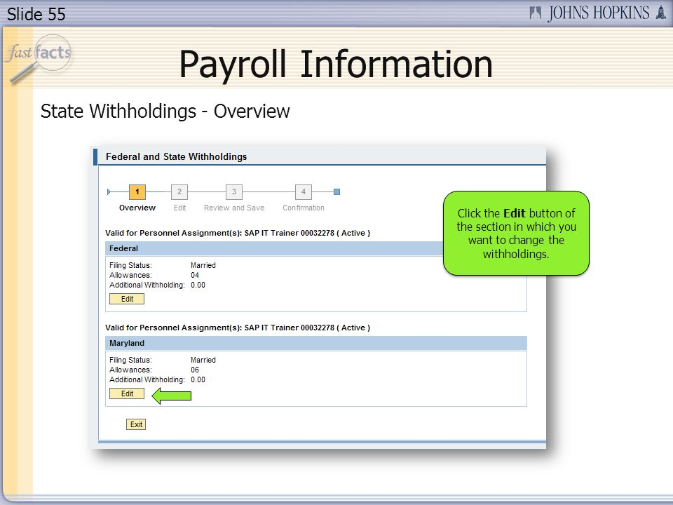 Slide 55 Payroll Information State Withholdings - Overview Click the Edit button of the section in which you want to change the withholdings.