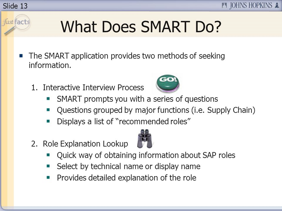 Slide 13 What Does SMART Do. The SMART application provides two methods of seeking information.