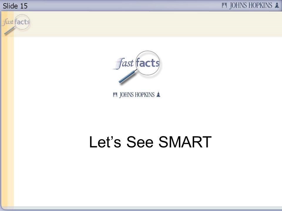 Slide 15 Lets See SMART