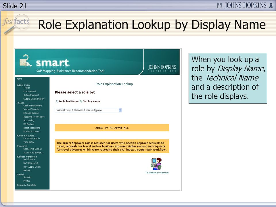 Slide 21 When you look up a role by Display Name, the Technical Name and a description of the role displays.