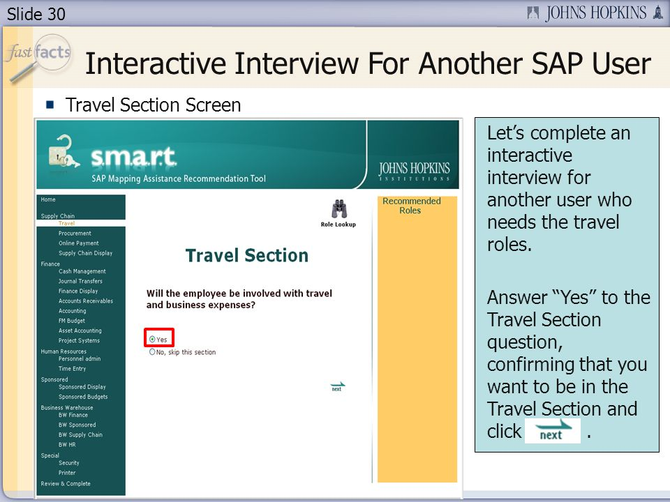 Slide 30 Travel Section Screen Lets complete an interactive interview for another user who needs the travel roles.