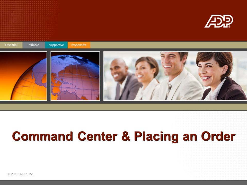 © 2010 ADP, Inc. Command Center & Placing an Order