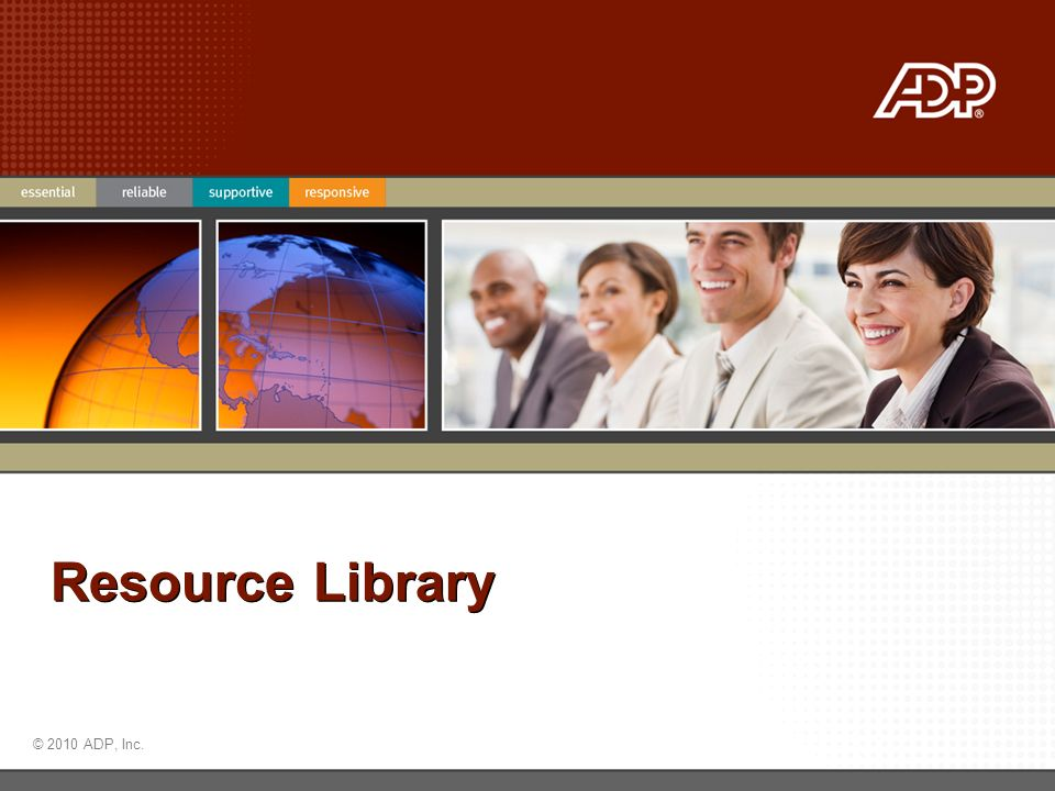 © 2010 ADP, Inc. Resource Library