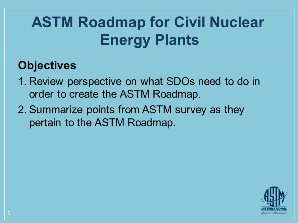 Objectives 1.Review perspective on what SDOs need to do in order to create the ASTM Roadmap.