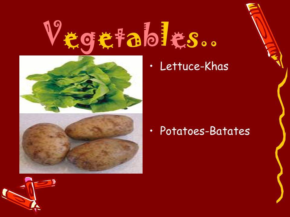 Vegetables.. Lettuce-Khas Potatoes-Batates