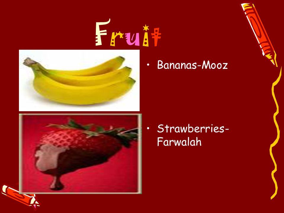 FruitFruit Bananas-Mooz Strawberries- Farwalah