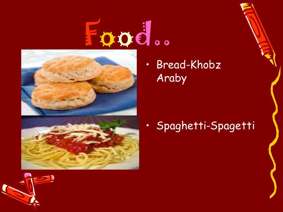 Food.. Bread-Khobz Araby Spaghetti-Spagetti