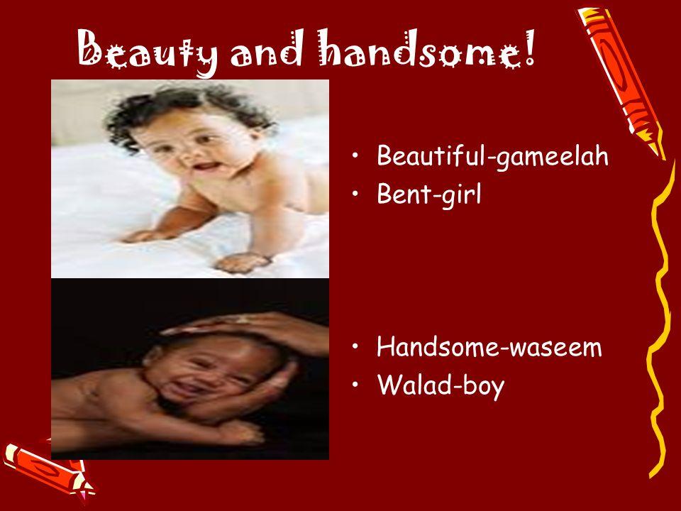Beauty and handsome! Beautiful-gameelah Bent-girl Handsome-waseem Walad-boy
