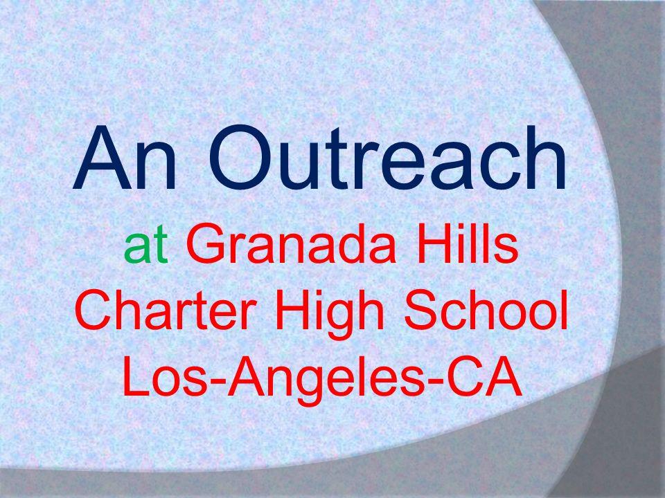 An Outreach at Granada Hills Charter High School Los-Angeles-CA