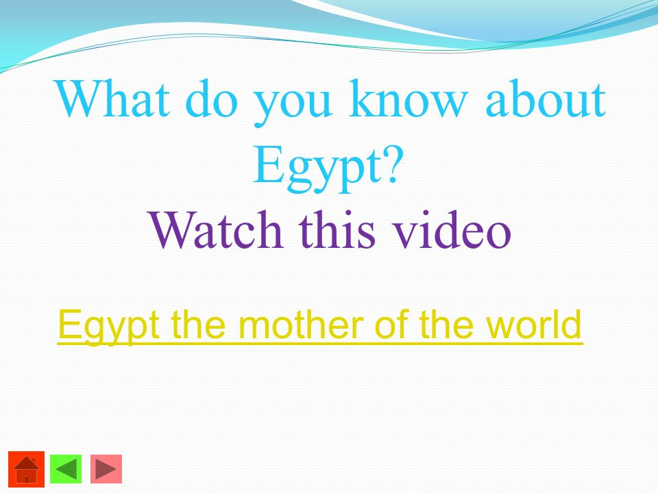 What do you know about Egypt? Watch this video Egypt the mother of the world