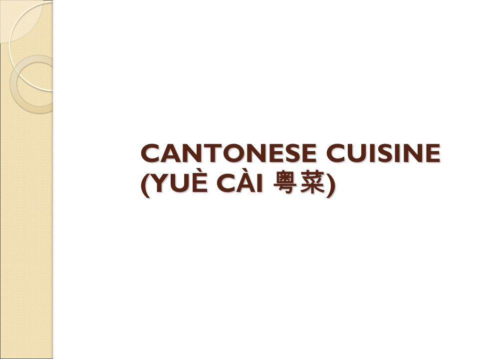 CANTONESE CUISINE (YU È C À I )