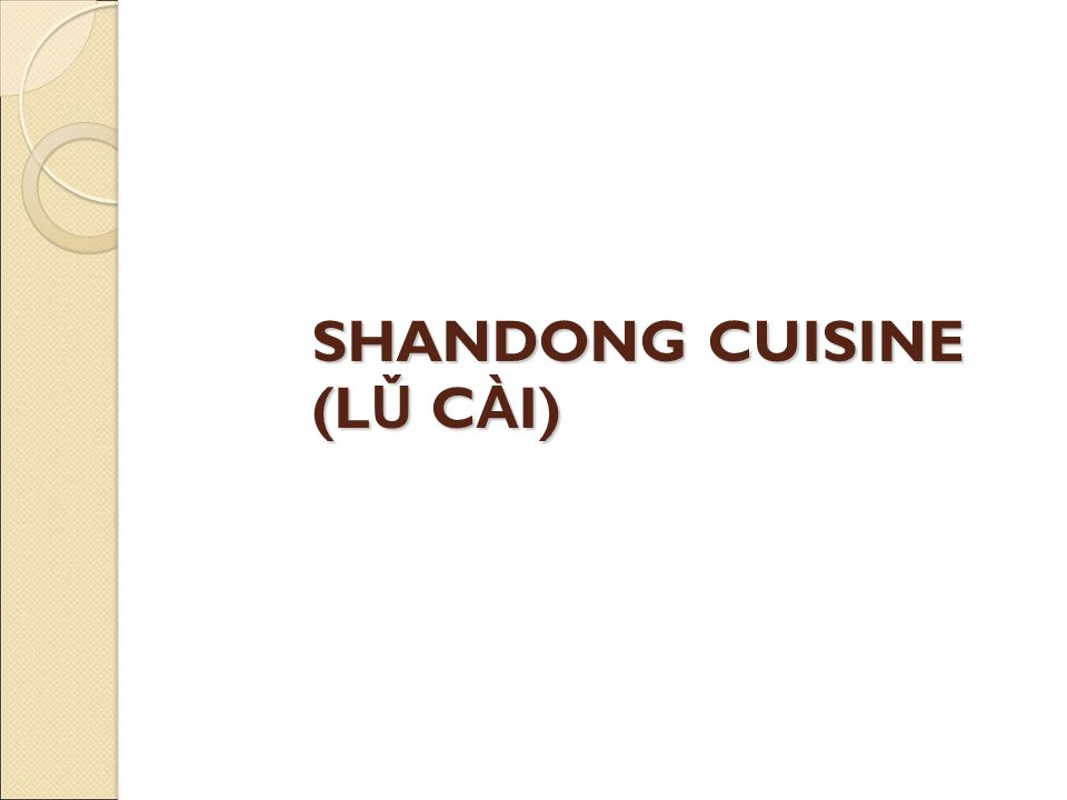 SHANDONG CUISINE (L Ǔ C À I)
