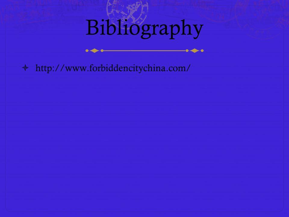 Bibliography http://www.forbiddencitychina.com/