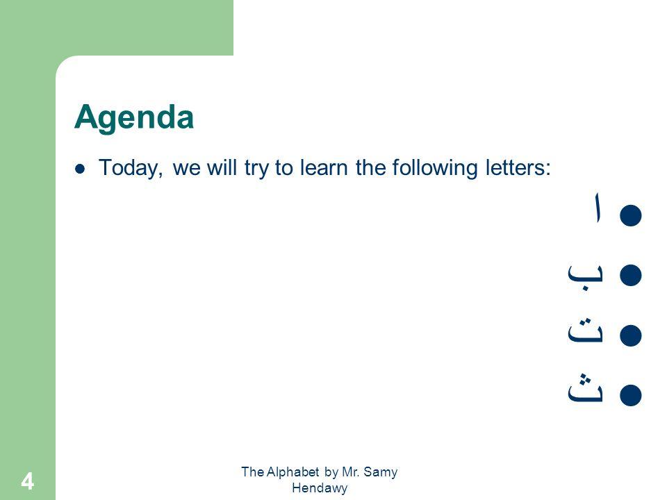 The Alphabet by Mr. Samy Hendawy 14 الحروف التاء ت _______________