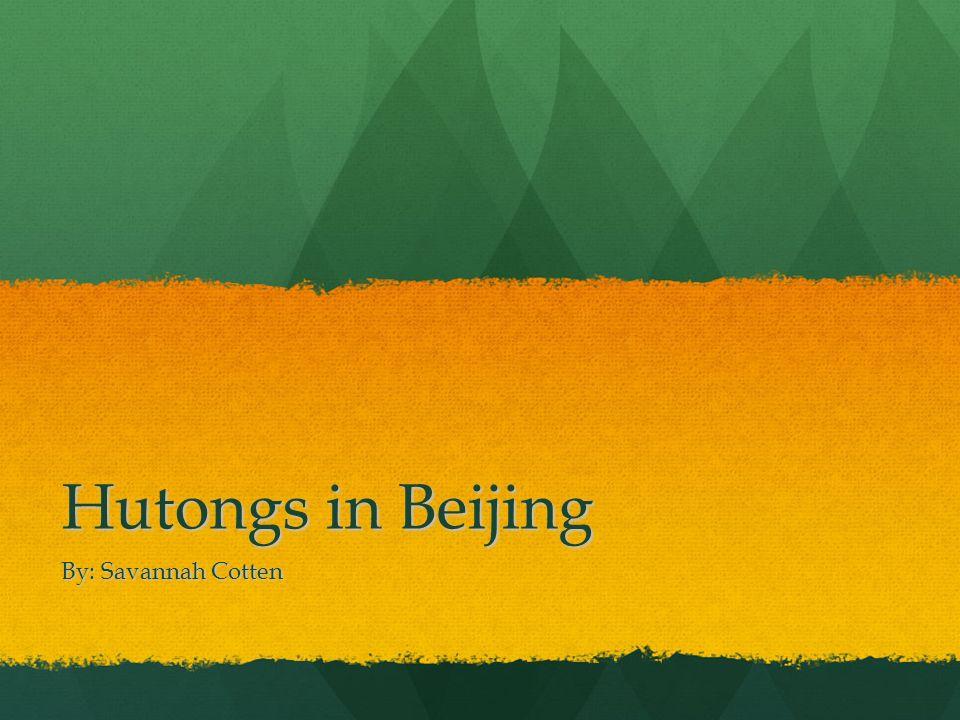Hutongs in Beijing By: Savannah Cotten